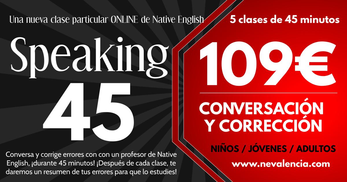 Speaking 45 Conversación